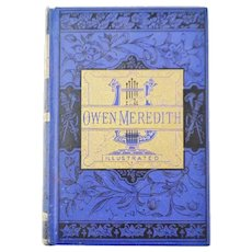 1881 The Poetical Works of Owen Meredith Illustrated Hardbound Book