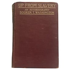 """1901 edition """"Up from slavery """"an autobiography by Booker T. Washington"""