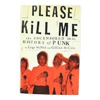 Please Kill Me by Legs McNeil and Gillian McCain