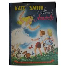 Colorful Book for Kids Kate Smith Stories of Annabelle from 1951