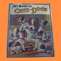 My Book of Cats and Dogs  Oversized Childrens Book from Early 1900s