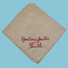 Vintage Hankie with Contend for the Faith Message Very Pertinent for Today!!
