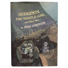 Vintage 1976 Gudgekin The Thistle Girl John Gardner Children's Book First Edition