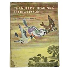 Vintage 1960 CHANDLER CHIPMUNK'S FLYING LESSON by Patricia Miles Martine SIGNED Children's Book First Edition Illustrated Locke