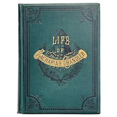 "Antique 1880 ""Life of Zachariah Chandler"" by Detroit Post & Tribune Illustrated Rare Old Book History Journalism Biography"