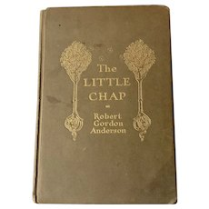 Antique 1919 THE LITTLE CHAP by Robert Gordon Anderson First Edition Rare Old Book