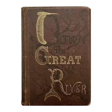 Antique 1891Book DOWN THE GREAT RIVER by Glazier Illustrated Fine Binding Indians Maps
