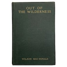 Vintage 1926 Book OUT OF THE WILDERNESS by Wilson MacDonald Nature Poetry