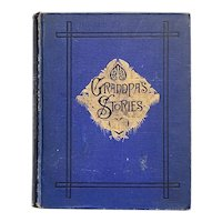 Antique 1888 Book GRANDPA'S STORIES by Rev. George Peltz Illustrated Children's Fine Binding Religious