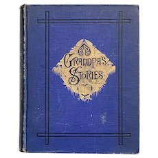 Antique 1888 Book GRANDPA'S STORIES by Rev. George Peltz Illustrated Children's Fine Binding Religious