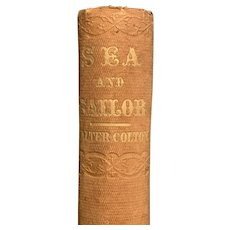 Antique 1851 Book SEA AND SAILORS by Walter Colton First Edition Adventure True Story