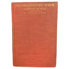"Antique 1917 Book ""Land of Deepening Shadows"" by D. Thomas Curtin WWI German War"