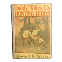 """Antique 1914 """"Daddy Takes Us Hunting Birds"""" by Howard Garis Illustrated Eva Dean Children's Book"""