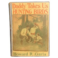 "Antique 1914 ""Daddy Takes Us Hunting Birds"" by Howard Garis Illustrated Eva Dean Children's Book"