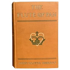 Antique 1905 FLUTE OF PAN by John Oliver Hobbes Illustrated Rare Romance First Edition