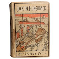 "Antique 1892 Book ""Jack the Hunchback"" by James Otis Young Adult Hunting"