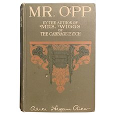 Antique 1909 Book MR. OPP by Alice Hegan Rice Illustrated Leon Guipon