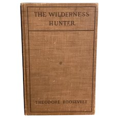 Antique 1902 WILDERNESS HUNTER by Theodore Roosevelt Rare