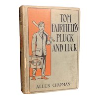 """Antique 1913 """"Tom Fairfield's Pluck and Luck"""" by Allen Chapman Young Adult Sports Baseball"""