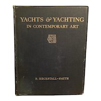 RARE 1925 YACHTS & YACHTING in Contemporary Art by B. Heckstall-Smith Illustrated Numerous Plates Boats