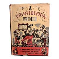 Rare 1931 THE PROHIBITION PRIMER Illustrated Alexander Kahn