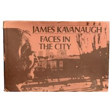 1972 Faces in the City by James Kavanaugh Photography Poetry Stated First Printing