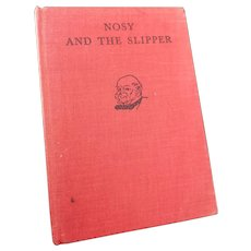 Nosy and the Slipper, Robert Hartman, 1930s kids book, first edition