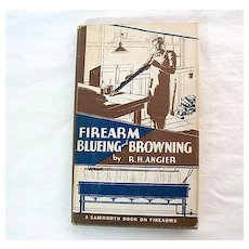 Vintage Collectible 1st Edition Book Firearm Blueing & Browning of All Barrel Steels & Gun-Metals~1936
