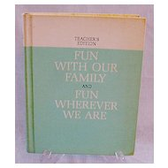 Vintage Dick & Jane Book Fun With Our Family & Fun Wherever We Are Teacher's Edition 1962 Excellent Condition