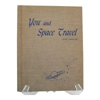 Vintage Book John Lewellen You and Space Travel 1951 Good Condition
