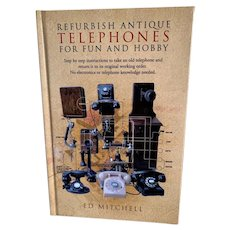 Book: Refurbish Antique Telephones for Fun and Hobby