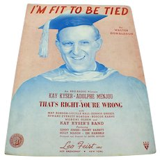 "1939 ""I'm Fit to Be Tied"" Kay Kyser Music By Walter Donaldson Sheet Music"
