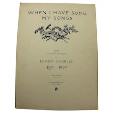 1934 When I Have Sung My Songs Sheet Music By Ernest Charles