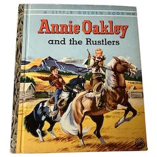 "1955 Vintage Little Golden Book - Annie Oakley and the Rustlers  - First Edition ""A"""