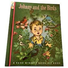 1950 Rand McNally Junior Elf Book - Johnny & The Birds