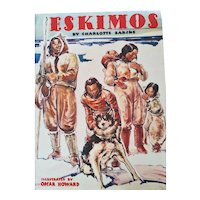 "Vintage Booklet: ""Eskimos""  Written by Charlotte Barske.  Illustrated by Oscar Howard.  Published by Artists & Writers Guild, Poughkeepsie, NY 1940"
