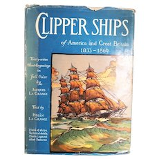 """Vintage Book:  """"Clipper Ships of America and Great Brittan 1833 - 1969"""" by Jacques and Helen La Grange   Published by G.P. Putnams Sons, NY 1936"""