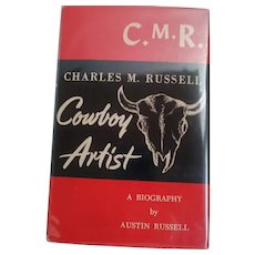 "Vintage Biography:  ""Charles M. Russell Cowboy Artist"" by Austin Russell 