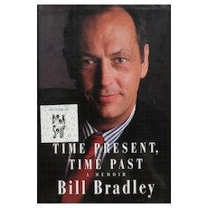 "Signed book ""Time Present, Time Past"" A Memoir by basketball star, presidential candidate and senator BILL BRADLEY"