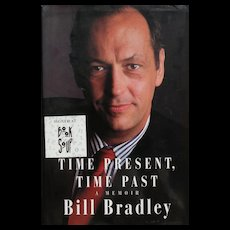 """Signed book """"Time Present, Time Past"""" A Memoir by basketball star, presidential candidate and senator BILL BRADLEY"""