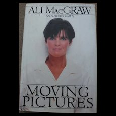 """Signed book """"Moving Pictures/An Autobiography"""" by actress ALI MacGRAW"""