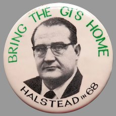 Halstead Bring the GI's Home '68 Pinback Button