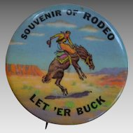 Vintage Let 'Er Buck, Souvenir of Rodeo Pinback Button Pin