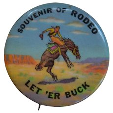 Vintage Let 'Er Buck, Souvenir of Rodeo Pinback Button Pin