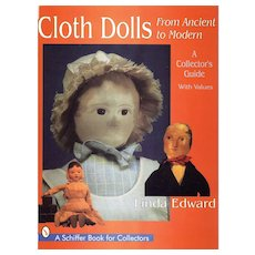 Cloth Dolls, from Ancient to Modern: A Collector's Guide by Linda Edward