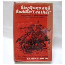 Six Guns and Saddle Leather - Ramon F. Adams