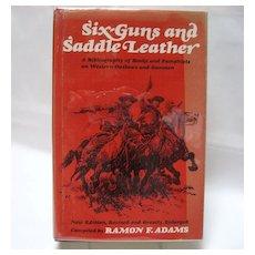 Six Guns and Saddle Leather - Ramon F. Adams