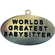 "Vintage Sterling Silver "" Worlds Greatest  Babysitter"" Charm"