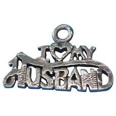 "Vintage Sterling Silver Bracelet Pendant Charm ""I Love My Husband"""