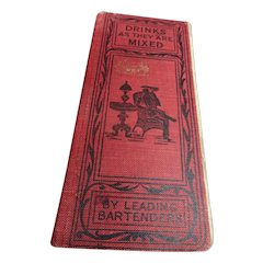 RARE Drinks as They Are Mixed Book 1904 Bartender Manual Quick Reference of 300 Recipes for Mixing and Serving Drinks Paul E Lowe,Barware